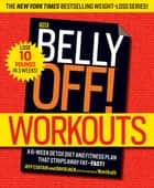 The Belly Off! Workouts ebook by Jeff Csatari,David Jack