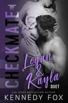 Checkmate Duet Series, #3 (Logan & Kayla) ebook by Kennedy Fox