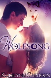 Wolfsong ebook by Kodilynn Calhoun