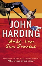 While The Sun Shines ebook by John Harding