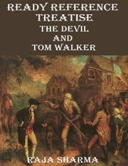 Ready Reference Treatise: The Devil and Tom Walker ebook by Raja Sharma