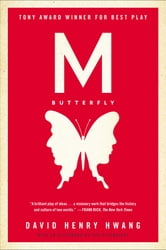 M. Butterfly - With an Afterword by the Playwright ebook by David Henry Hwang