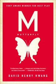 M. Butterfly - With an Afterword by the Playwright ebook by Kobo.Web.Store.Products.Fields.ContributorFieldViewModel