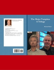 The Major Vampires, a Trilogy