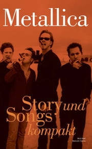 Story & Songs Metallica ebook by Mick Wall