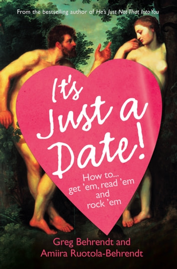 It's Just a Date: A Guide to a Sane Dating Life ebook by Greg Behrendt,Amiira Ruotola-Behrendt