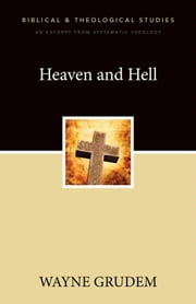Heaven and Hell - A Zondervan Digital Short ebook by Wayne A. Grudem