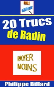 20 Trucs de Radin ebook by Philippe Georges Billard