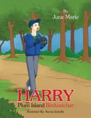Harry the Plum Island Birdwatcher ebook by June Marie