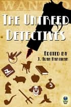The Untreed Detectives ebook by J. Alan Hartman, Gillian Roberts, Wade J. McMahan