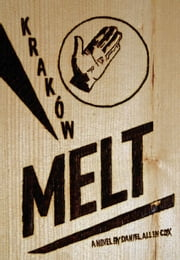 Krakow Melt ebook by Daniel  Allen Cox
