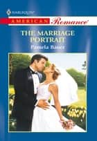 The Marriage Portrait (Mills & Boon American Romance) ebook by Pamela Bauer