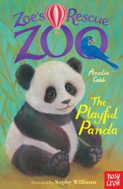 Zoe's Rescue Zoo: The Playful Panda ebook by Amelia Cobb,Sophy Williams
