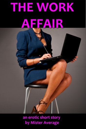 The Work Affair ebook by Mister Average