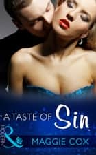 A Taste of Sin (Mills & Boon Modern) (Seven Sexy Sins, Book 4) eBook by Maggie Cox
