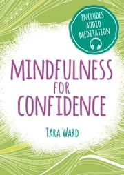 Mindfulness for Confidence ebook by Tara Ward
