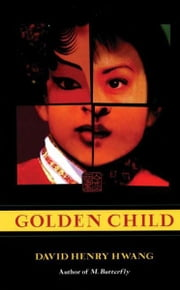 Golden Child ebook by David Henry Hwang