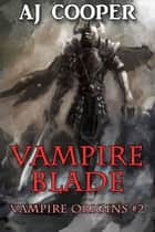 Vampire Blade ebook by AJ Cooper
