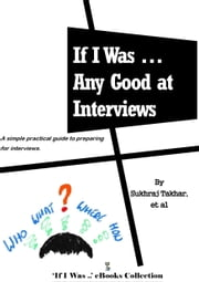 If I Was ... Any Good at Interviews ebook by Sukhraj Takhar
