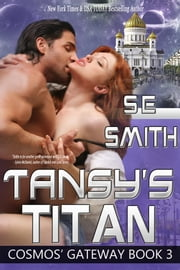 Tansy's Titan: Cosmos' Gateway Book 3 ebook by S.E. Smith