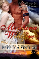 Montana Wildfire (A Historical Western Romance) ebook by Rebecca Sinclair