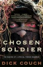 Chosen Soldier - The Making of a Special Forces Warrior ebook by