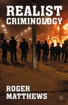 Realist Criminology ebook by R. Matthews