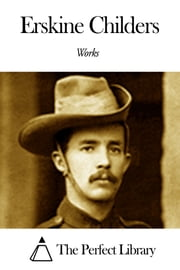Works of Erskine Childers ebook by Erskine Childers