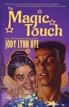 The Magic Touch ebook by Jody Lynn Nye