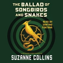 Ballad of Songbirds and Snakes 有聲書 by Suzanne Collins, Santino Fontana