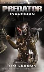 Predator - Incursion ebook by Tim Lebbon