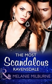 The Most Scandalous Ravensdale (Mills & Boon Modern) (The Ravensdale Scandals, Book 4) ebook by Melanie Milburne