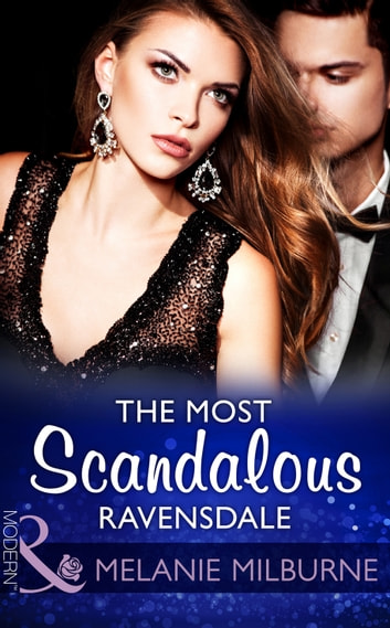 The Most Scandalous Ravensdale (Mills & Boon Modern) (The Ravensdale Scandals, Book 4) 電子書 by Melanie Milburne