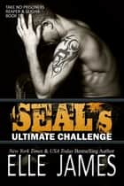 SEAL's Ultimate Challenge ebook by Elle James