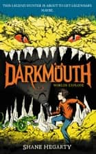 Darkmouth #2: Worlds Explode ebook by Shane Hegarty,James de la Rue