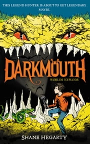Darkmouth #2: Worlds Explode ebook by Shane Hegarty