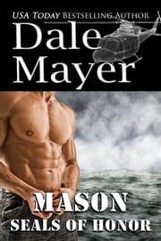 SEALs of Honor: Mason ebook by Dale Mayer