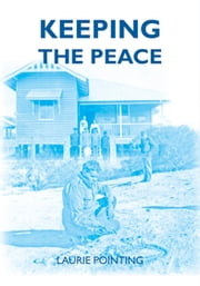 Keeping the Peace - Volume 1 ebook by Laurie Pointing