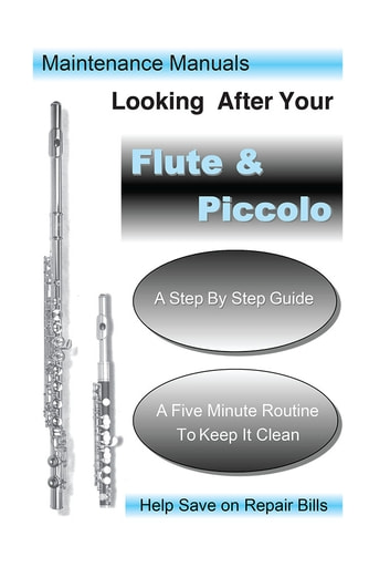 Looking After Your Flute and Piccolo ebook by Steve Salmon