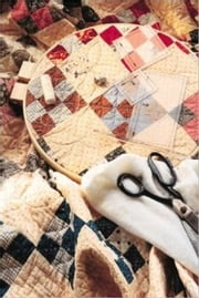 A Beginners Guide to Quilting ebook by Skip Camacho