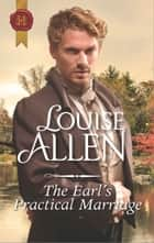 The Earl's Practical Marriage ebook by Louise Allen