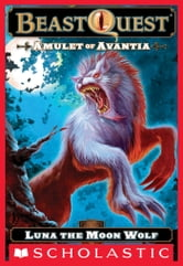 Beast Quest #22: Amulet of Avantia: Luna the Moon Wolf ebook by Adam Blade
