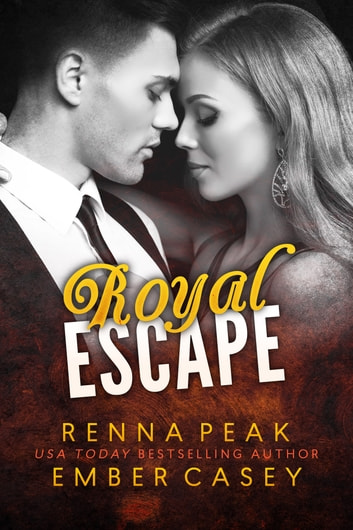 Royal Escape ebook by Ember Casey,Renna Peak