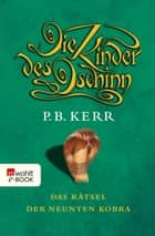 Die Kinder des Dschinn: Das Rätsel der neunten Kobra ebook by P. B. Kerr, Bettina Münch