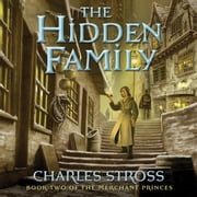 The Hidden Family - Book Two of Merchant Princes audiobook by Charles Stross