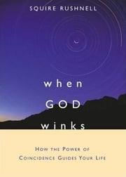 When GOD Winks - How the Power of Coincidence Guides Your Life ebook by Kobo.Web.Store.Products.Fields.ContributorFieldViewModel