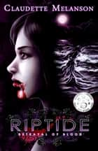 Riptide: Betrayal of Blood ebook by Claudette Melanson