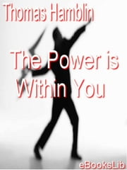Within You is the Power ebook by Thomas Henry Hamblin