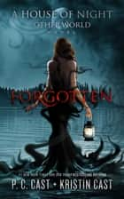Forgotten ebook by P. C. Cast, Kristin Cast