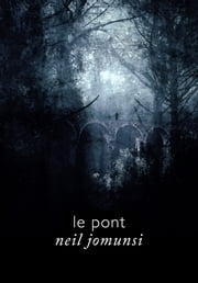 Le Pont (Projet Bradbury, #17) ebook by Neil Jomunsi